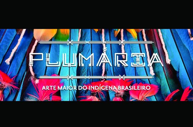 Plumária – Arte Maior do Indígena Brasileiro