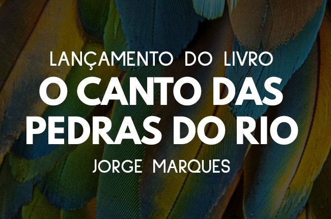 """Lançamento do livro """"O Canto das Pedras do Rio"""""""
